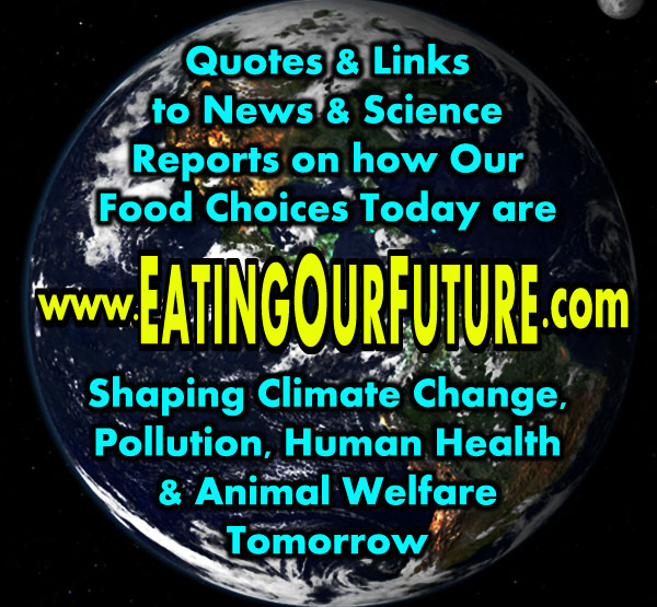 Eating Our The Future Logo Best Vegan Memes Articles Quotes Studies Links News Media Science Reports How Food Diet Choices Shape Affect Climate Change Pollution Human Health Animal Rights Veganism Save Planet Sustainable Lifestyles Sustainability